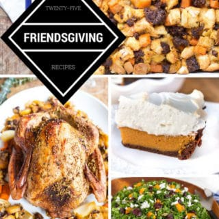 25 Friendsgiving Recipes