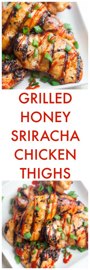Grilled Honey Sriracha Chicken Thighs