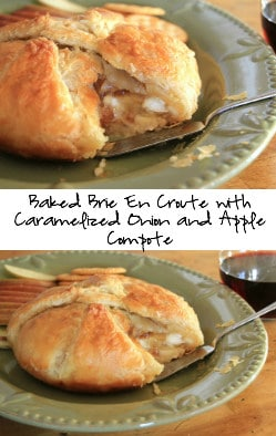 Baked Brie En Croute with Caramelized Onion and Apple Compote