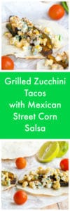 Grilled Zucchini Tacos with Mexican Street Corn Salsa