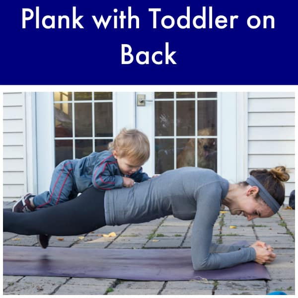Plank with Toddler on Back