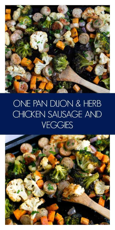 One Pan Dijon Herb Chicken Sausage and Veggies