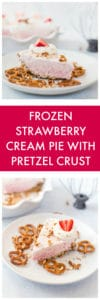 Frozen Strawberry Cream Pie with Pretzel Crust Super Long Collage with Text Overlay