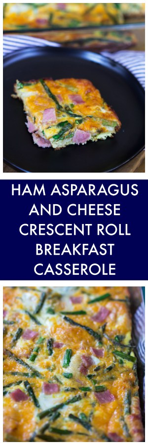 Ham Asparagus and Cheese Crescent Roll Breakfast Casserole Super Long Collage with Text Overlay