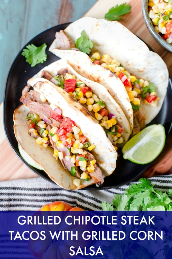 Grilled Chipotle Steak Tacos with Grilled Corn Salsa collage with text overlay