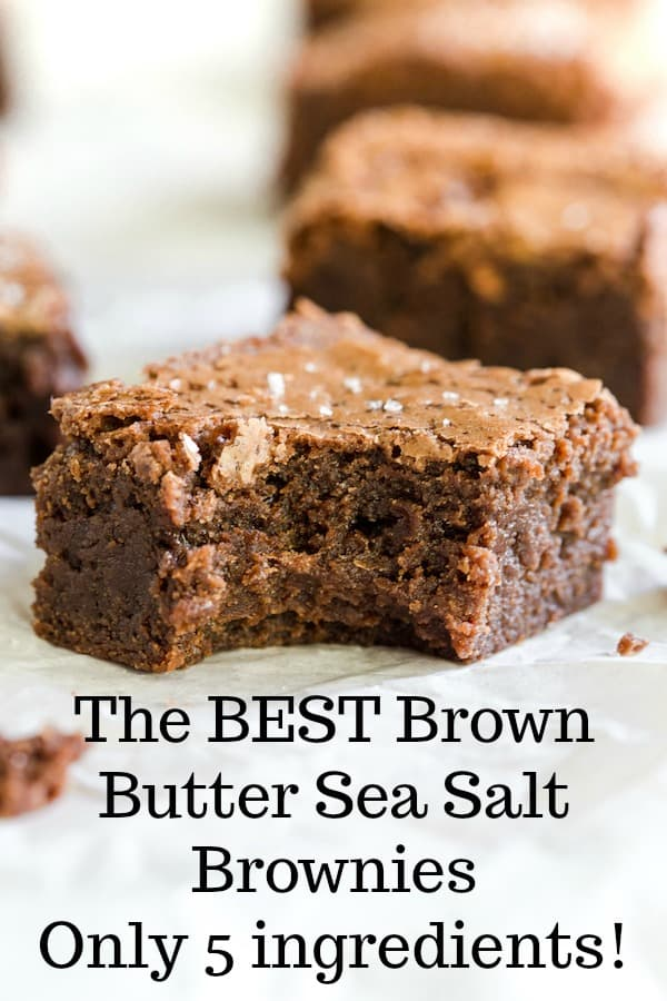 The absolute BEST Brown Butter Sea Salt Brownies!  Made with only 5 pantry ingredients - you can have incredible brownies in less than an hour!