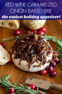 Red Wine Caramelized Onion Baked Brie is an easy and delicious holiday appetizer!